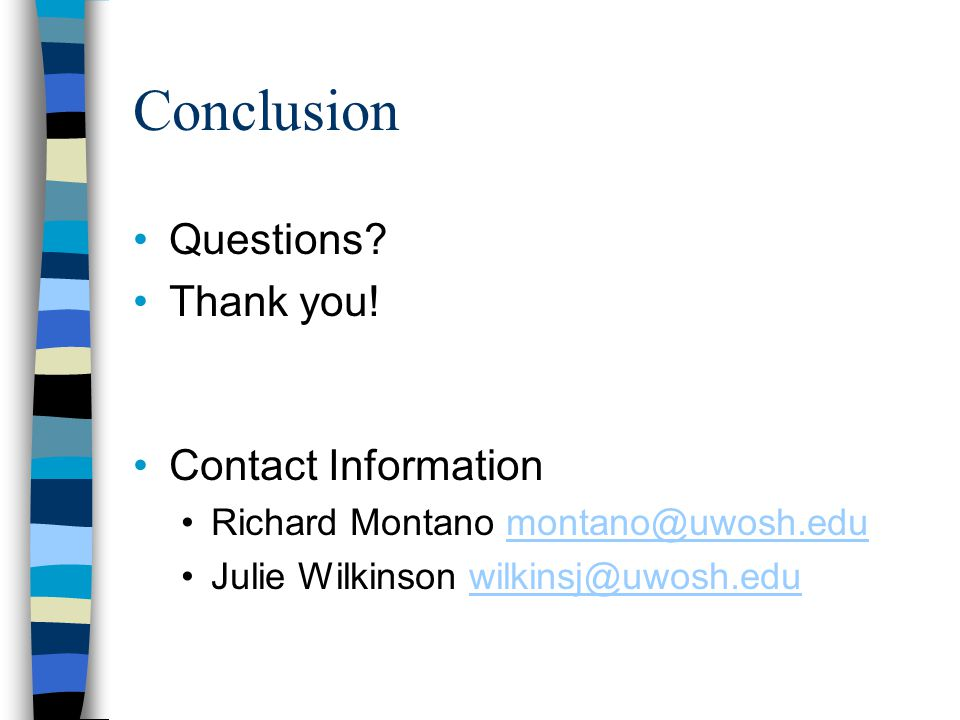 Conclusion Questions. Thank you.