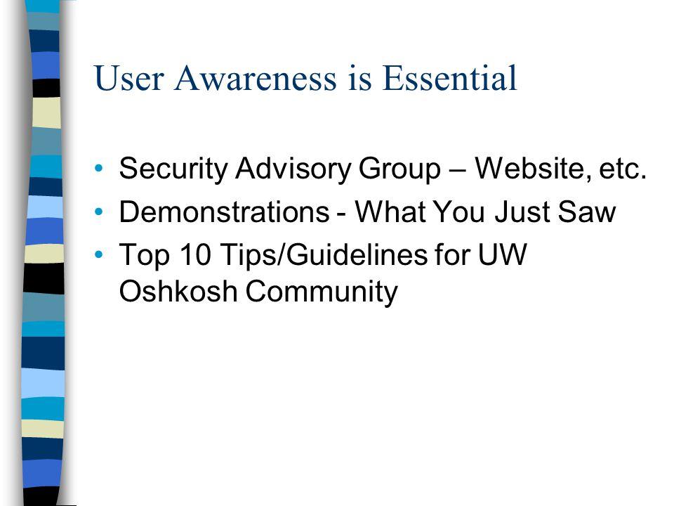 User Awareness is Essential Security Advisory Group – Website, etc.