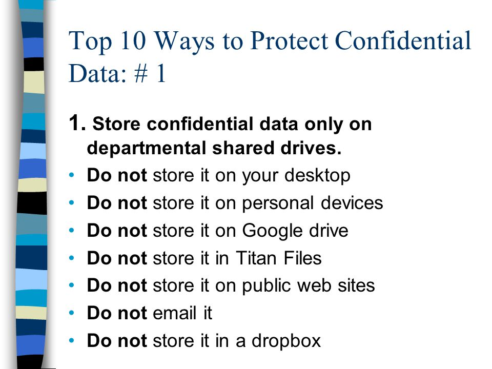 Top 10 Ways to Protect Confidential Data: # 1 1.