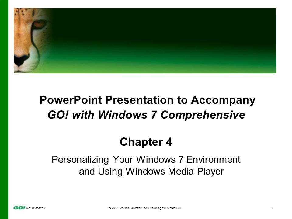 with Windows 7 © 2012 Pearson Education, Inc. Publishing as Prentice Hall22 Personalize the Taskbar
