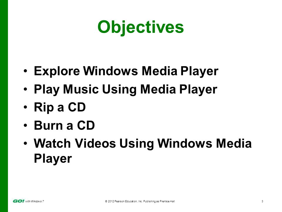 with Windows 7 © 2012 Pearson Education, Inc.