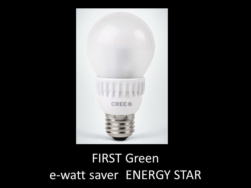 FIRST Green e-watt saver ENERGY STAR