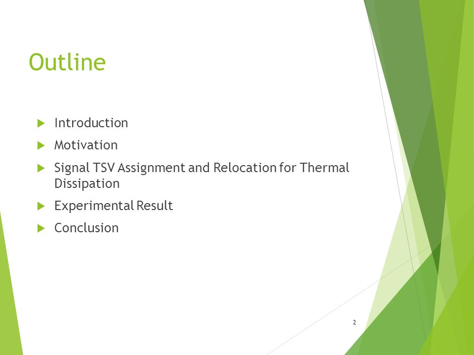  Introduction  Motivation  Signal TSV Assignment and Relocation for Thermal Dissipation  Experimental Result  Conclusion Outline 2