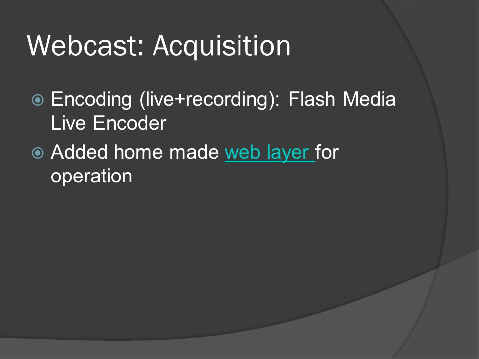 Webcast: Monitoring  Flash Administration Console Flash Administration Console  Live statistics Live statistics