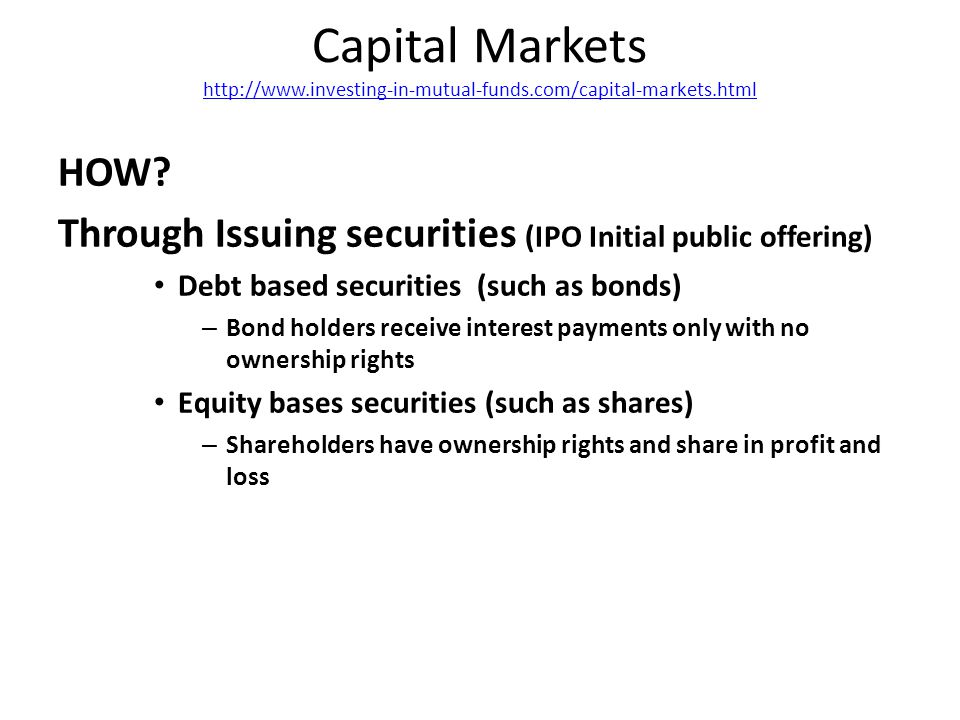 Capital Markets http://www.investing-in-mutual-funds.com/capital-markets.html http://www.investing-in-mutual-funds.com/capital-markets.html HOW.
