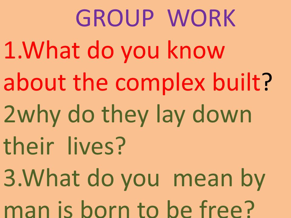 GROUP WORK 1.What do you know about the complex built.