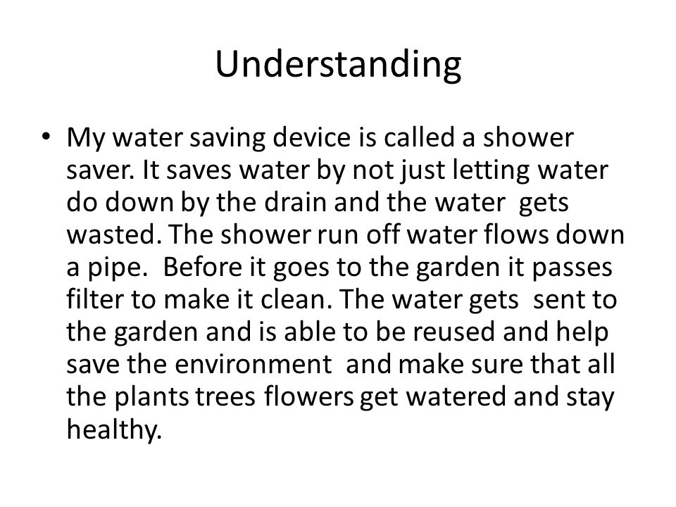 Understanding My water saving device is called a shower saver.