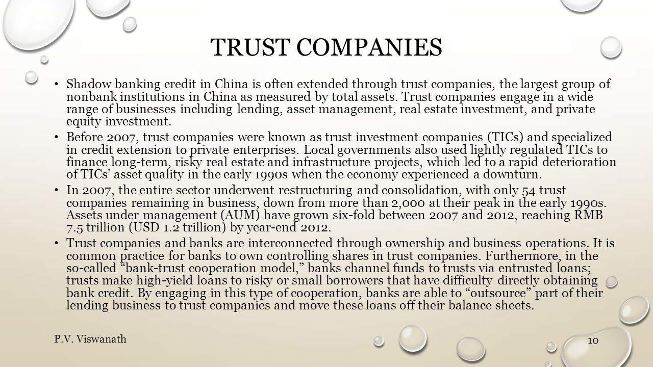 TRUST COMPANIES Shadow banking credit in China is often extended through trust companies, the largest group of nonbank institutions in China as measur