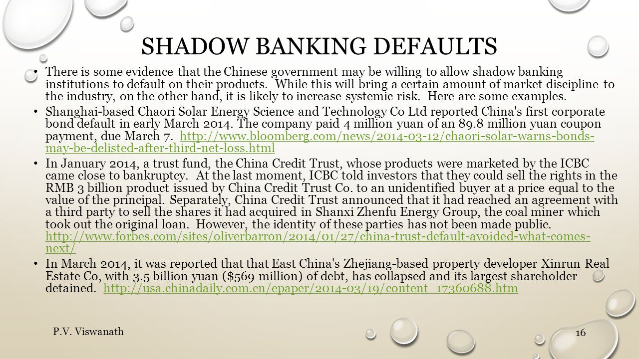 SHADOW BANKING DEFAULTS There is some evidence that the Chinese government may be willing to allow shadow banking institutions to default on their pro
