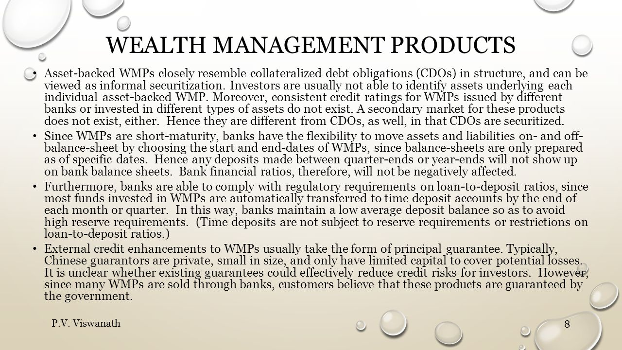 WEALTH MANAGEMENT PRODUCTS Asset-backed WMPs closely resemble collateralized debt obligations (CDOs) in structure, and can be viewed as informal secur