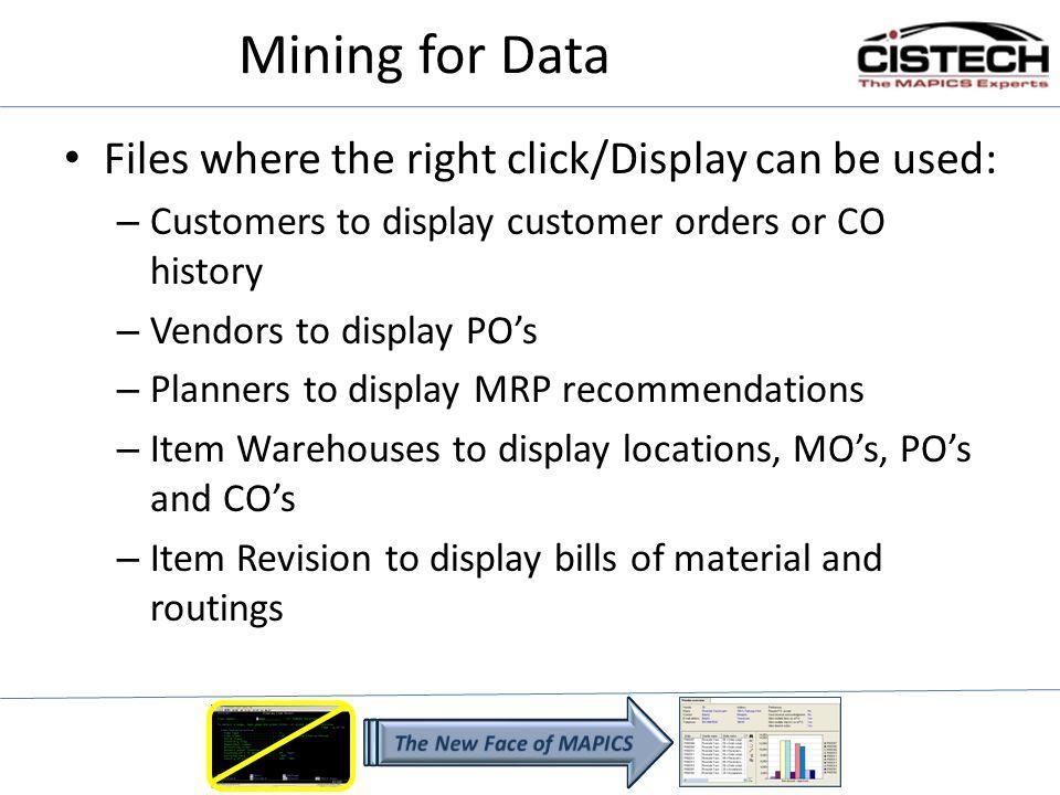 Item Revision Single level or indented BOM Single level or indented Where Used Routing operations Item Processes Item Warehouses