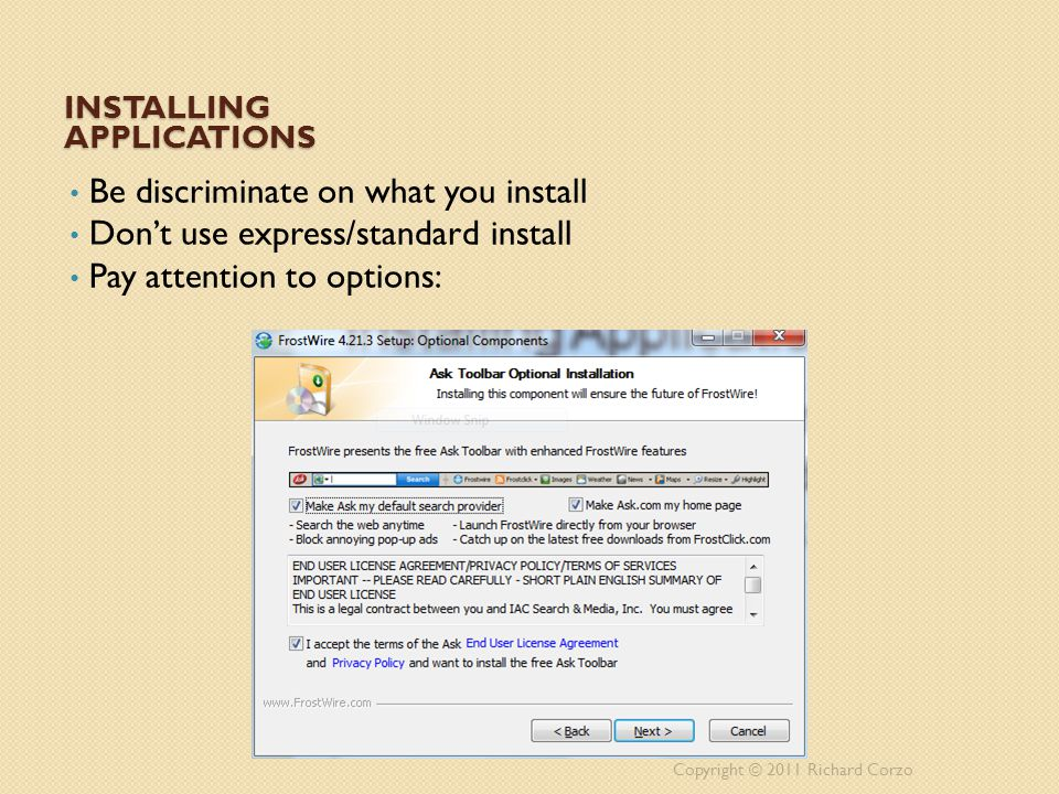 INSTALLING APPLICATIONS Be discriminate on what you install Don't use express/standard install Pay attention to options: Copyright © 2011 Richard Corzo