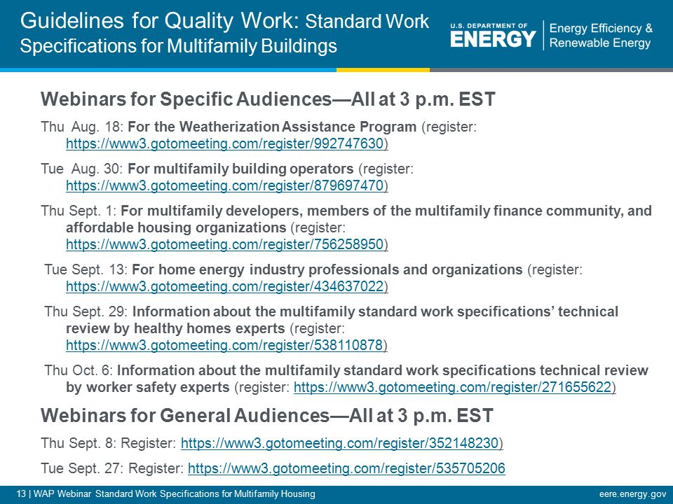 13 | WAP Webinar Standard Work Specifications for Multifamily Housingeere.energy.gov Webinars for Specific Audiences—All at 3 p.m.