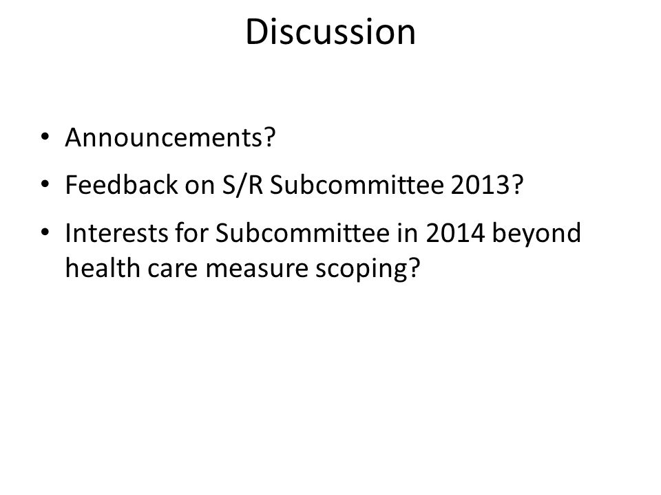 Discussion Announcements. Feedback on S/R Subcommittee 2013.