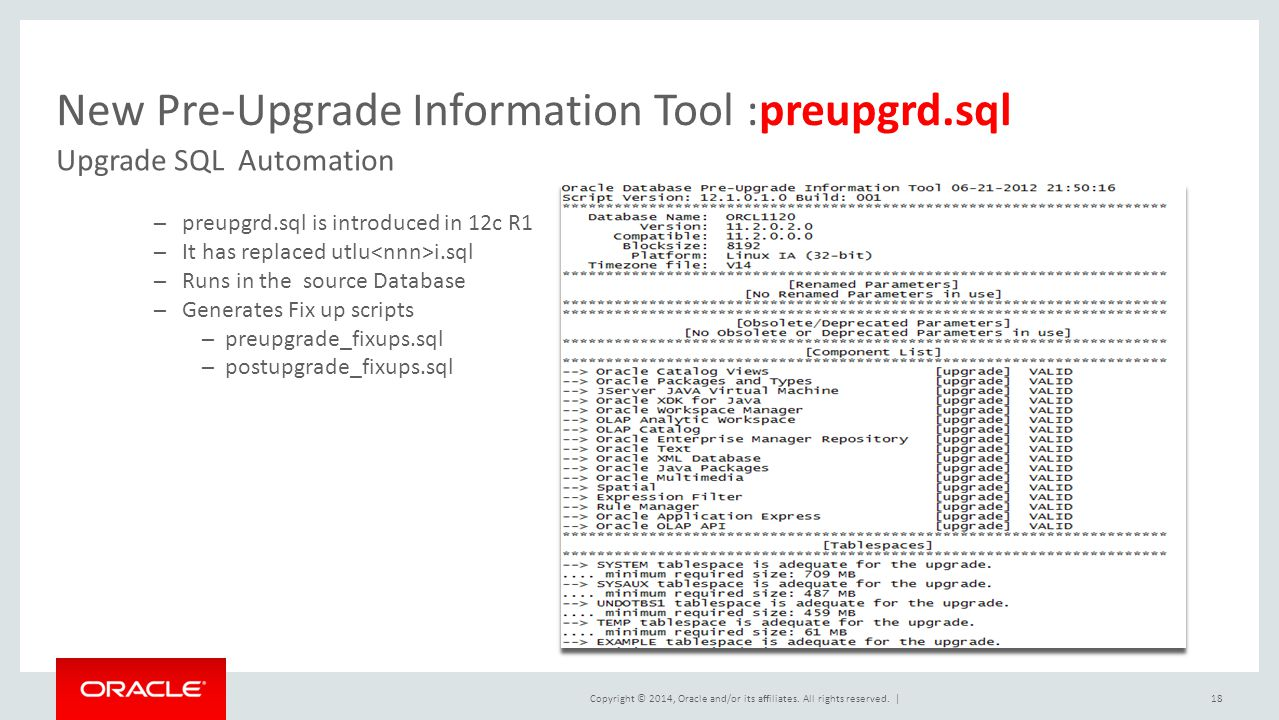 Copyright © 2014, Oracle and/or its affiliates. All rights reserved. | New Pre-Upgrade Information Tool :preupgrd.sql Upgrade SQL Automation 18 ─ preu