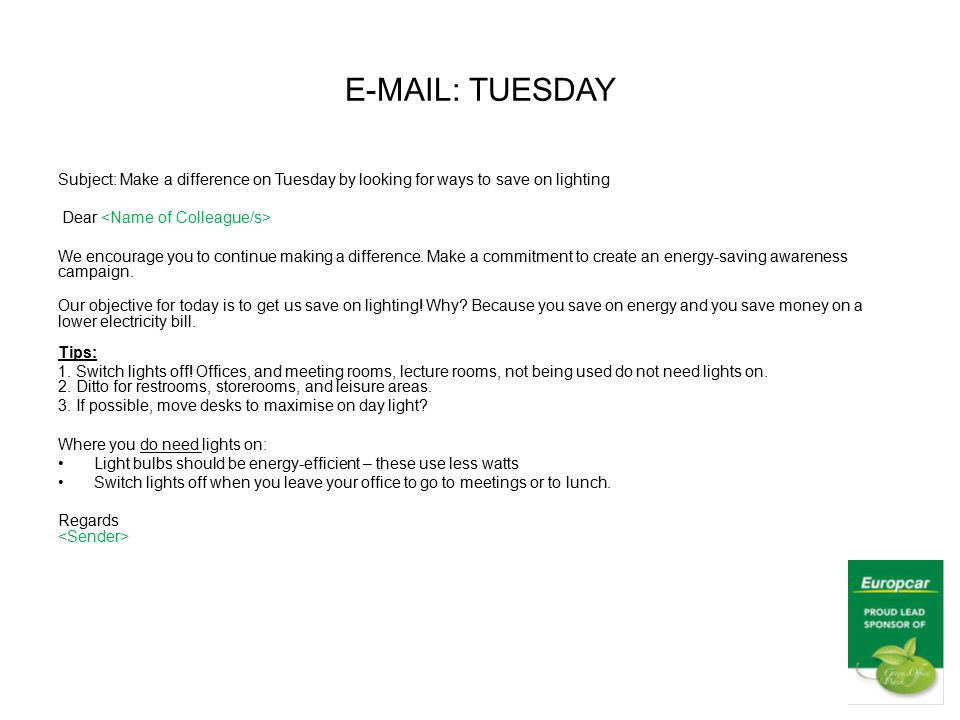 E-MAIL: TUESDAY Subject: Make a difference on Tuesday by looking for ways to save on lighting Dear We encourage you to continue making a difference.