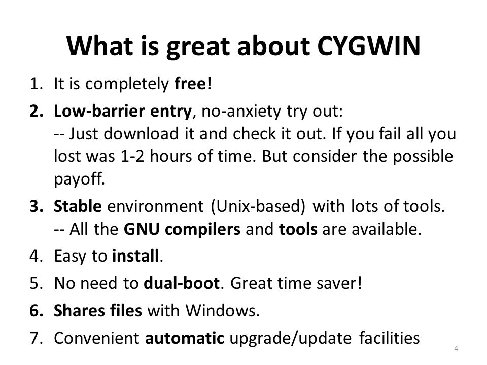 What is great about CYGWIN 1.It is completely free.