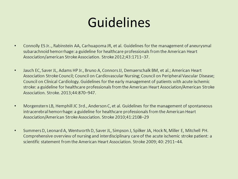 Guidelines Connolly ES Jr.., Rabinstein AA, Carhuapoma JR, et al.
