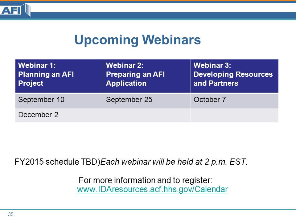 Upcoming Webinars FY2015 schedule TBD)Each webinar will be held at 2 p.m.