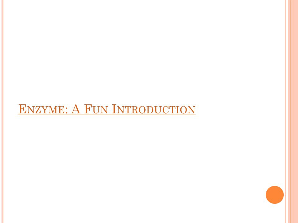 E NZYME : A F UN I NTRODUCTION