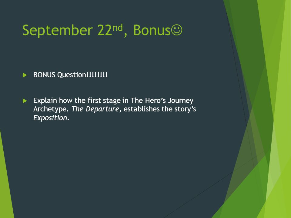 September 22 nd, Bonus  BONUS Question!!!!!!!.