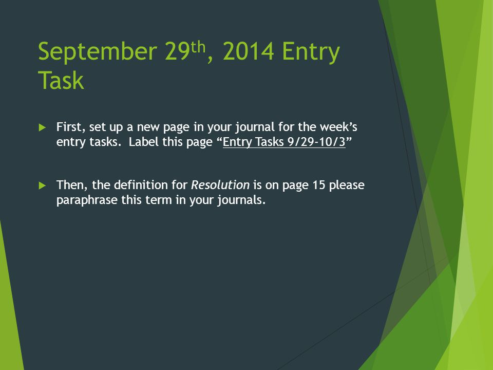 September 29 th, 2014 Entry Task  First, set up a new page in your journal for the week's entry tasks.