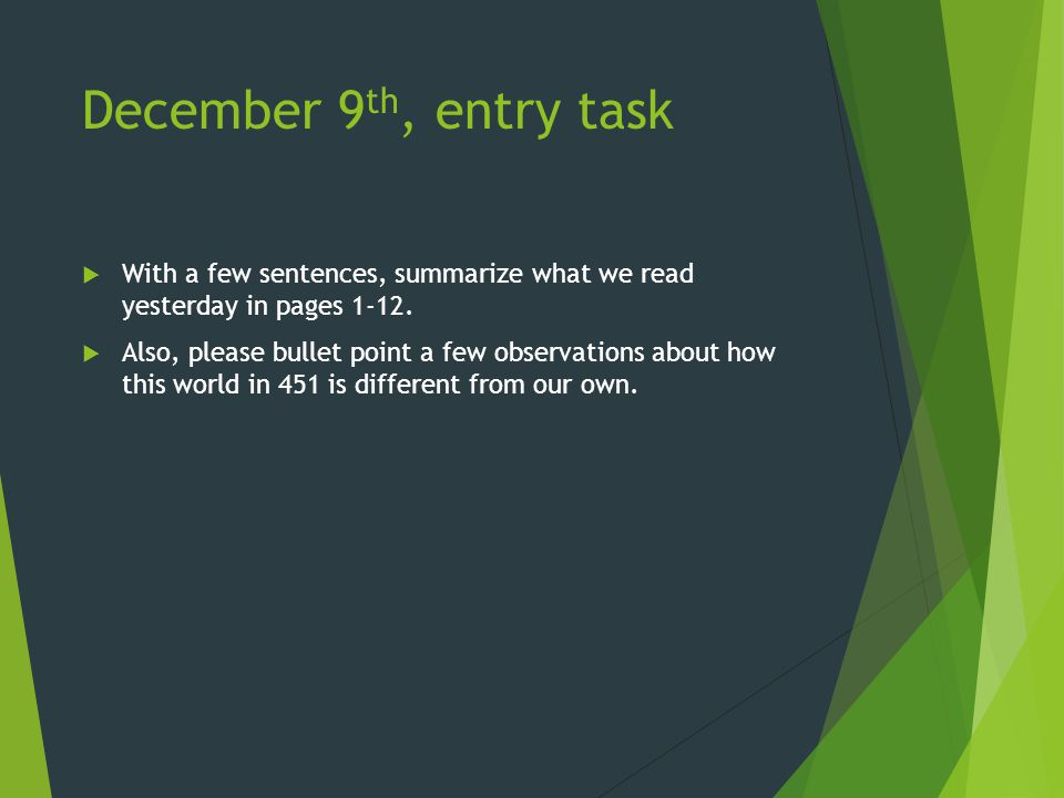December 9 th, entry task  With a few sentences, summarize what we read yesterday in pages 1-12.