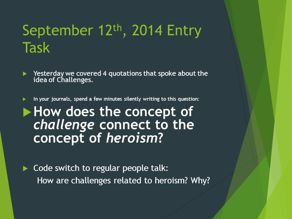 September 15 th, 2014 Entry Task  First, we will all set up our composition notebooks according to my specification.