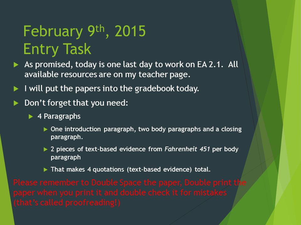 February 9 th, 2015 Entry Task  As promised, today is one last day to work on EA 2.1.