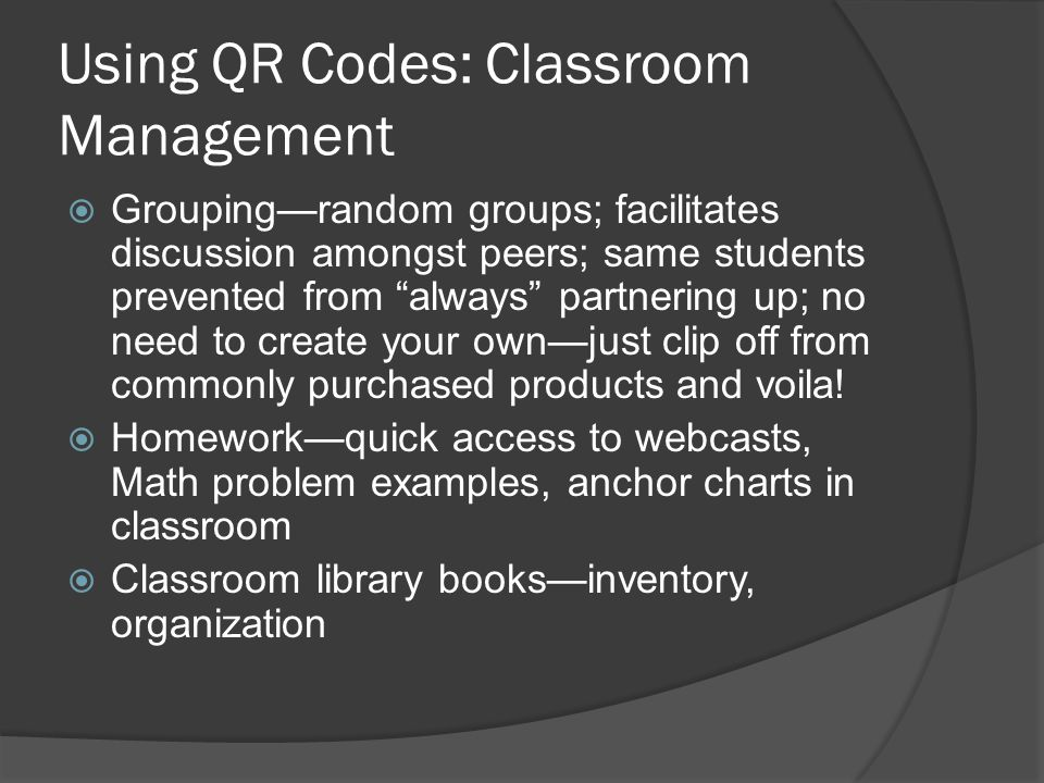 """Using QR Codes: Classroom Management  Grouping—random groups; facilitates discussion amongst peers; same students prevented from """"always"""" partnering"""