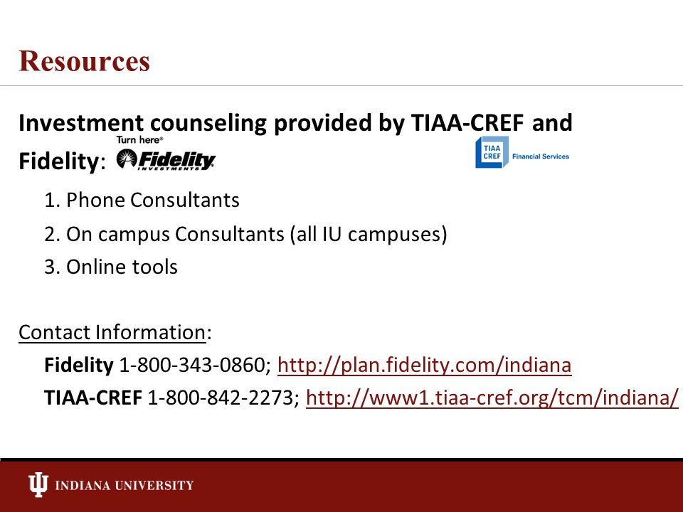 Resources Investment counseling provided by TIAA-CREF and Fidelity: 1.