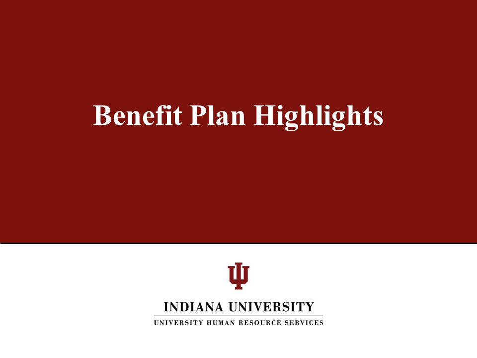 Benefit Plan Highlights