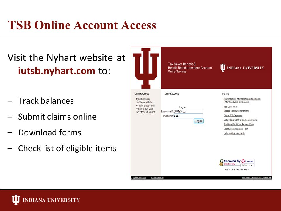 TSB Online Account Access Visit the Nyhart website at iutsb.nyhart.com to: –Track balances –Submit claims online –Download forms –Check list of eligible items