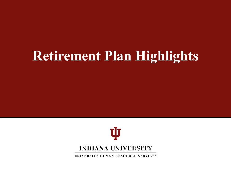 Retirement Plan Highlights