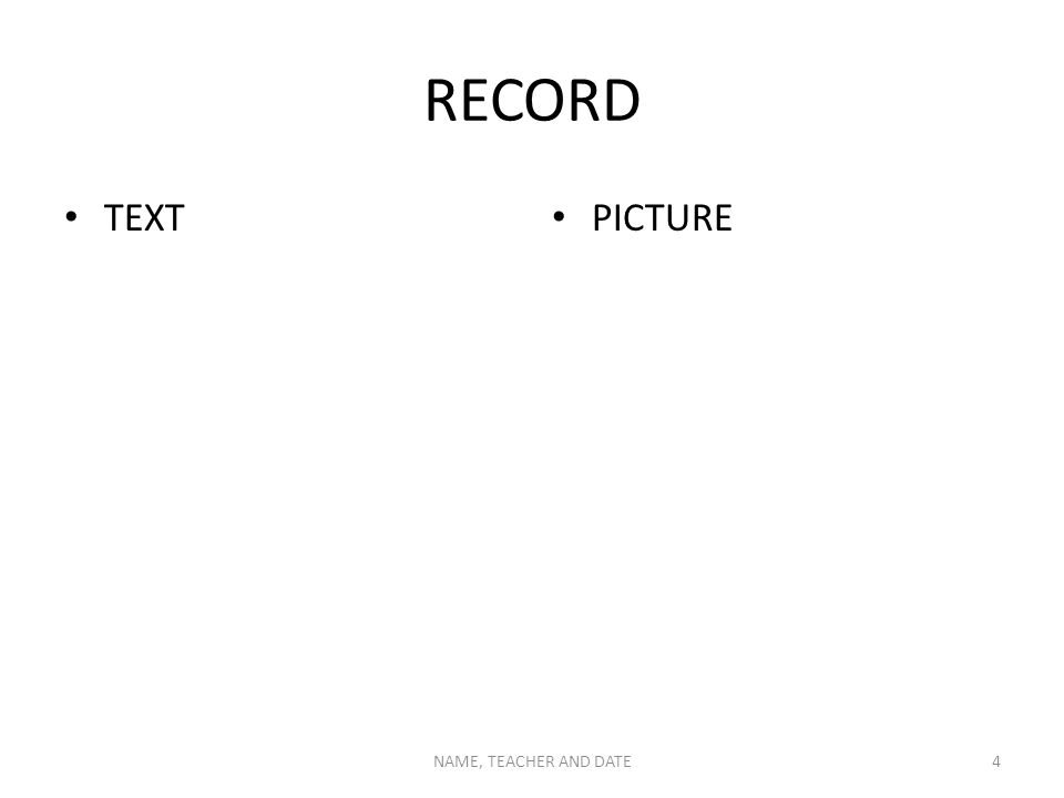 RECORD TEXT PICTURE NAME, TEACHER AND DATE4