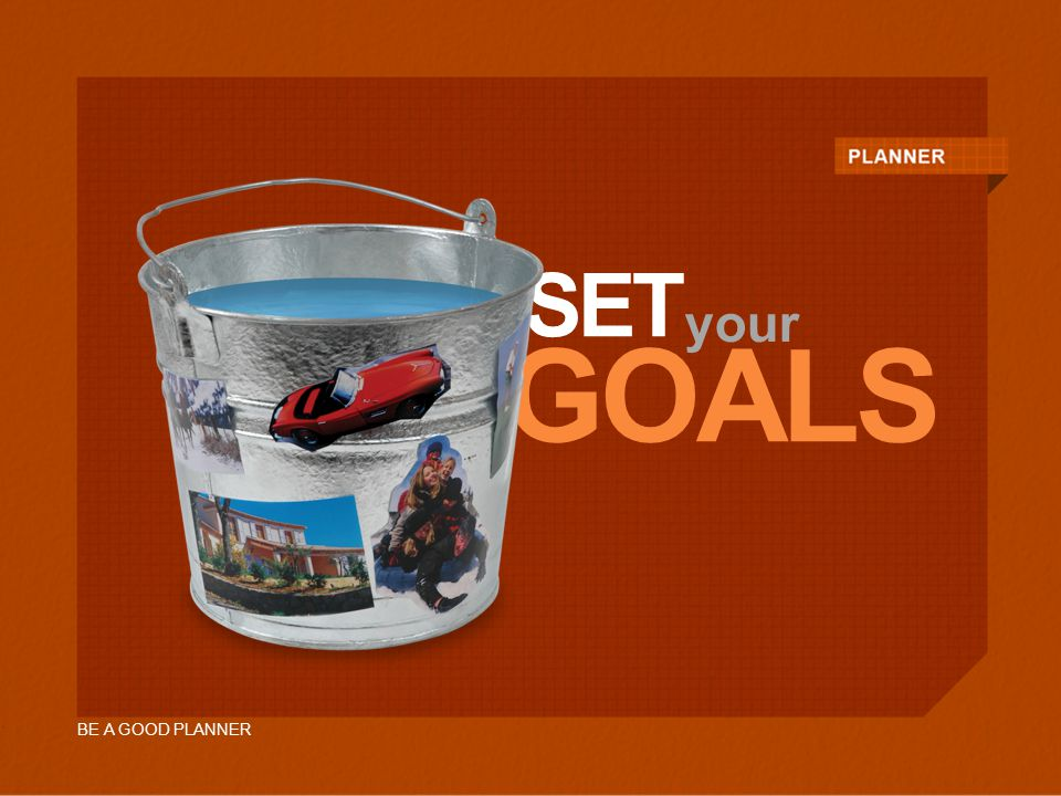 BE A GOOD PLANNER GOALS SET your
