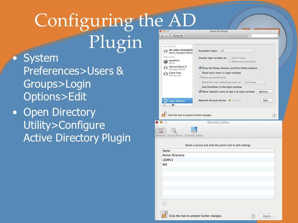 Configuring the AD Plugin Specify UFAD server as ad.ufl.edu Eliminate underscores ( _ ) Provide domain credentials
