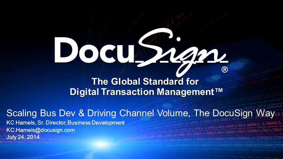 Scaling Bus Dev & Driving Channel Volume, The DocuSign Way KC Hamels, Sr.