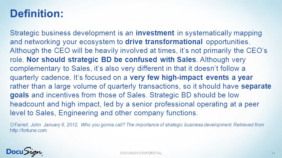 Definition: Strategic business development is an investment in systematically mapping and networking your ecosystem to drive transformational opportun