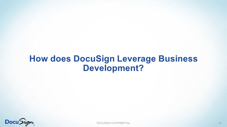 How does DocuSign Leverage Business Development? DOCUSIGN CONFIDENTIAL18
