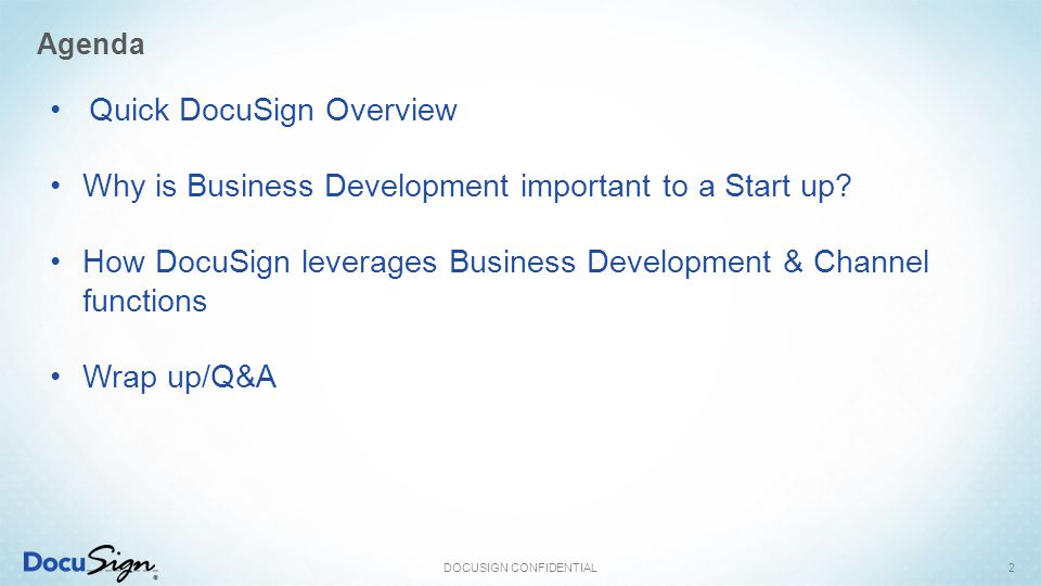 Agenda DOCUSIGN CONFIDENTIAL2 Quick DocuSign Overview Why is Business Development important to a Start up.