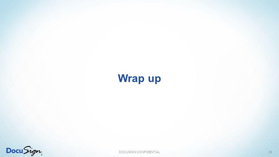 Wrap up DOCUSIGN CONFIDENTIAL25