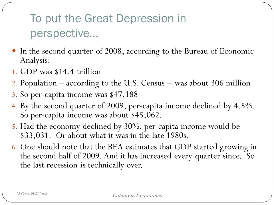 McGraw-Hill/Irwin The Fiscal Policy Dilemma 16 Colander, Economics To put the Great Depression in perspective… In the second quarter of 2008, according to the Bureau of Economic Analysis: 1.