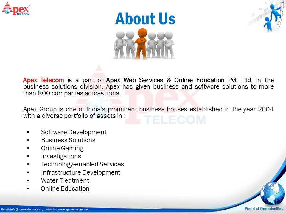 About Us Apex Telecom is a part of Apex Web Services & Online Education Pvt. Ltd. In the business solutions division, Apex has given business and soft
