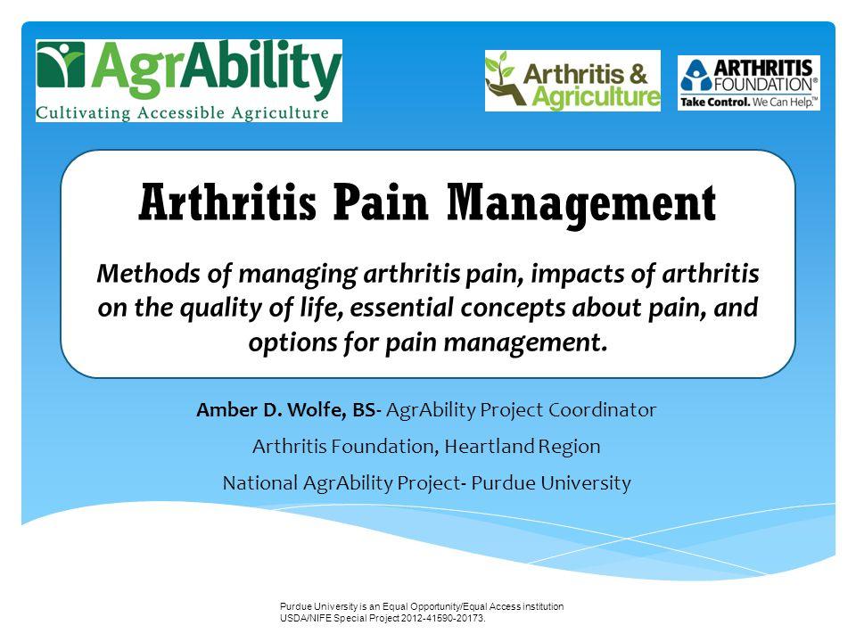 Amber D. Wolfe, BS- AgrAbility Project Coordinator Arthritis Foundation, Heartland Region National AgrAbility Project- Purdue University Arthritis Pai
