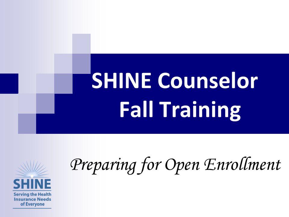 SHINE Counselor Fall Training Preparing for Open Enrollment