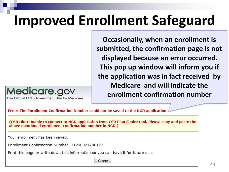 Improved Enrollment Safeguard 41 Occasionally, when an enrollment is submitted, the confirmation page is not displayed because an error occurred.