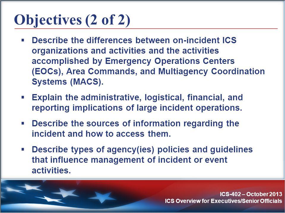 ICS-402 – October 2013 ICS Overview for Executives/Senior Officials Part 1: What Is ICS?
