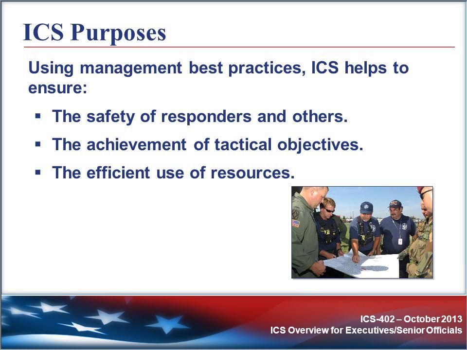 ICS-402 – October 2013 ICS Overview for Executives/Senior Officials Legal Basis for ICS Management of Domestic Incidents HSPD-5 PPD-8 National Preparedness Mandates