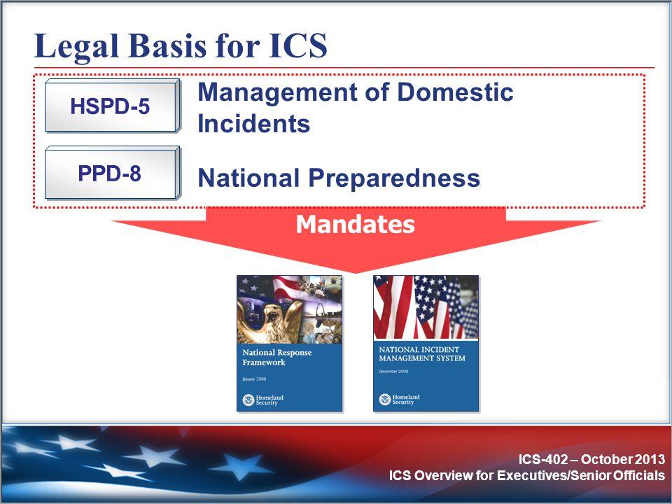 ICS-402 – October 2013 ICS Overview for Executives/Senior Officials Additional Resources  NRF Resource Center: www.fema.gov/national-response-frameworkwww.fema.gov/national-response-framework  NIMS Resource Center: www.fema.gov/national-incident-management-systemwww.fema.gov/national-incident-management-system  ICS Resource Center: training.fema.gov/EMIWeb/is/ICSResource/training.fema.gov/EMIWeb/is/ICSResource/